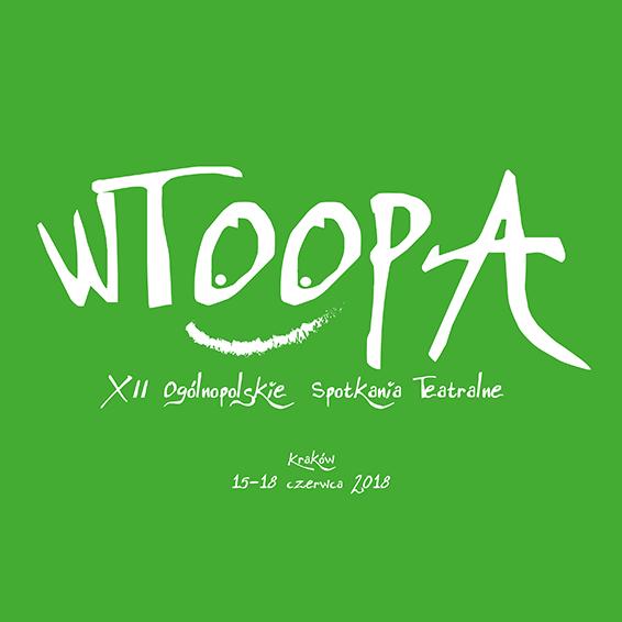 XII WTOOPA Kraków 2018 | Dwunaste Ogólnopolskie Spotkania Teatralne
