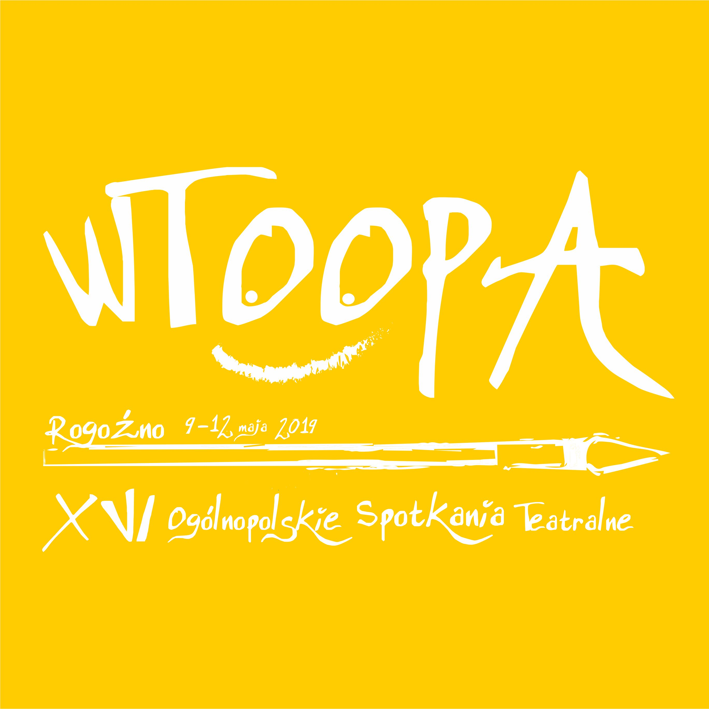 XVI WTOOPA Rogoźno 2019 | Szesnaste Ogólnopolskie Spotkania Teatralne
