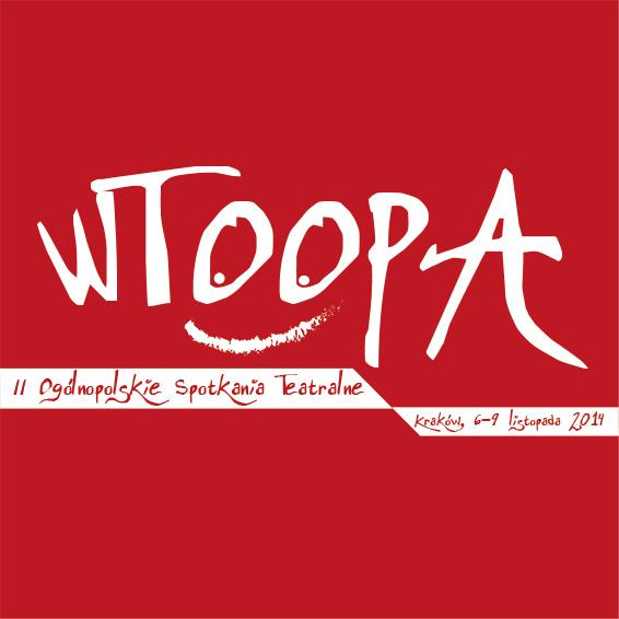 II WTOOPA Kraków 2014 | Drugie Ogólnopolskie Spotkania Teatralne