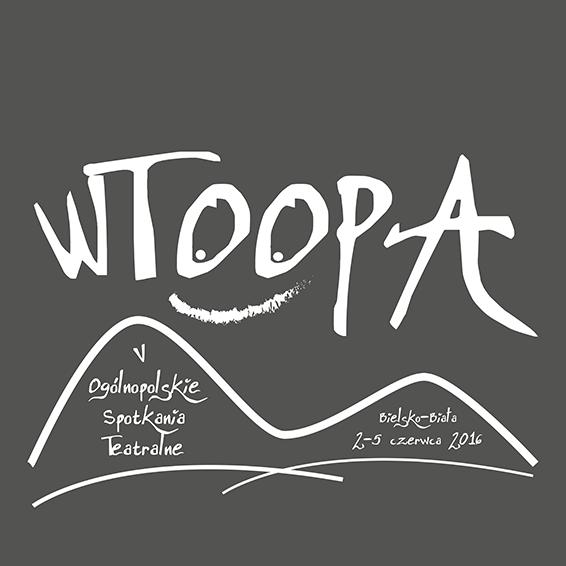 V WTOOPA Bielsko-Biała 2016 | Piąte Ogólnopolskie Spotkania Teatralne