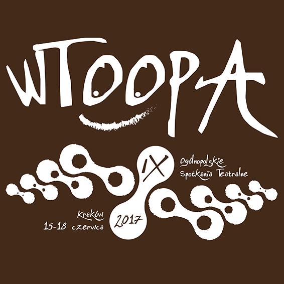IX WTOOPA Kraków 2017 | Dziewiąte Ogólnopolskie Spotkania Teatralne